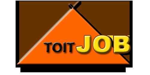 TOITJOB, Le Site Emploi 100% d�di� aux M�tiers de la Toiture